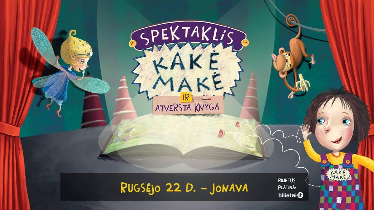 """Spektaklis vaikams """"KAKĖ MAKĖ IR ATVERSTA KNYGA"""""""