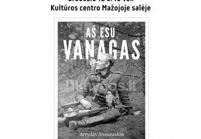 """Knygos """"Aš esu Vanagas"""" pristatymas"""""""