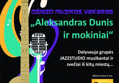 """Džiazo muzikos vakaras """"Aleksandras Dunis ir mokiniai"""""""