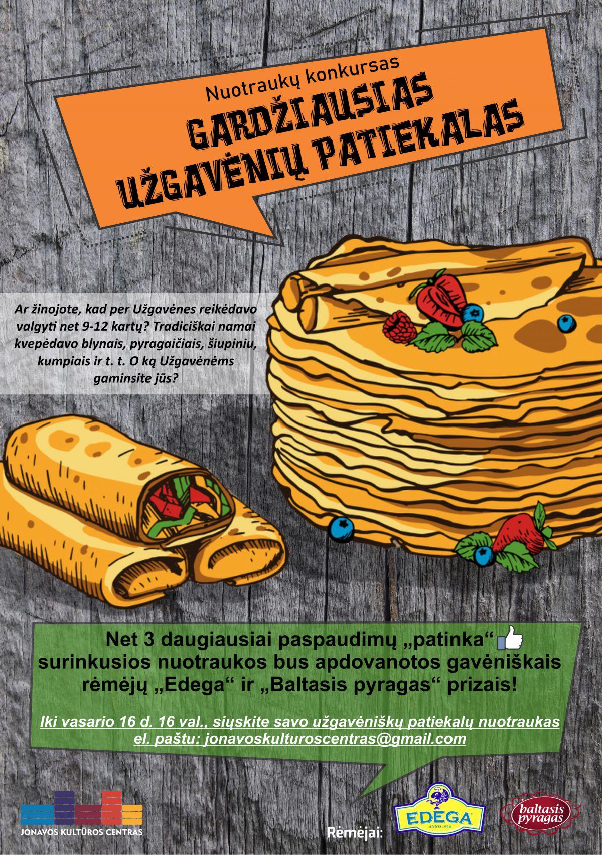 """Nuotraukų konkursas  """"GARDŽIAUSIAS UŽGAVĖNIŲ PATIEKALAS""""!"""