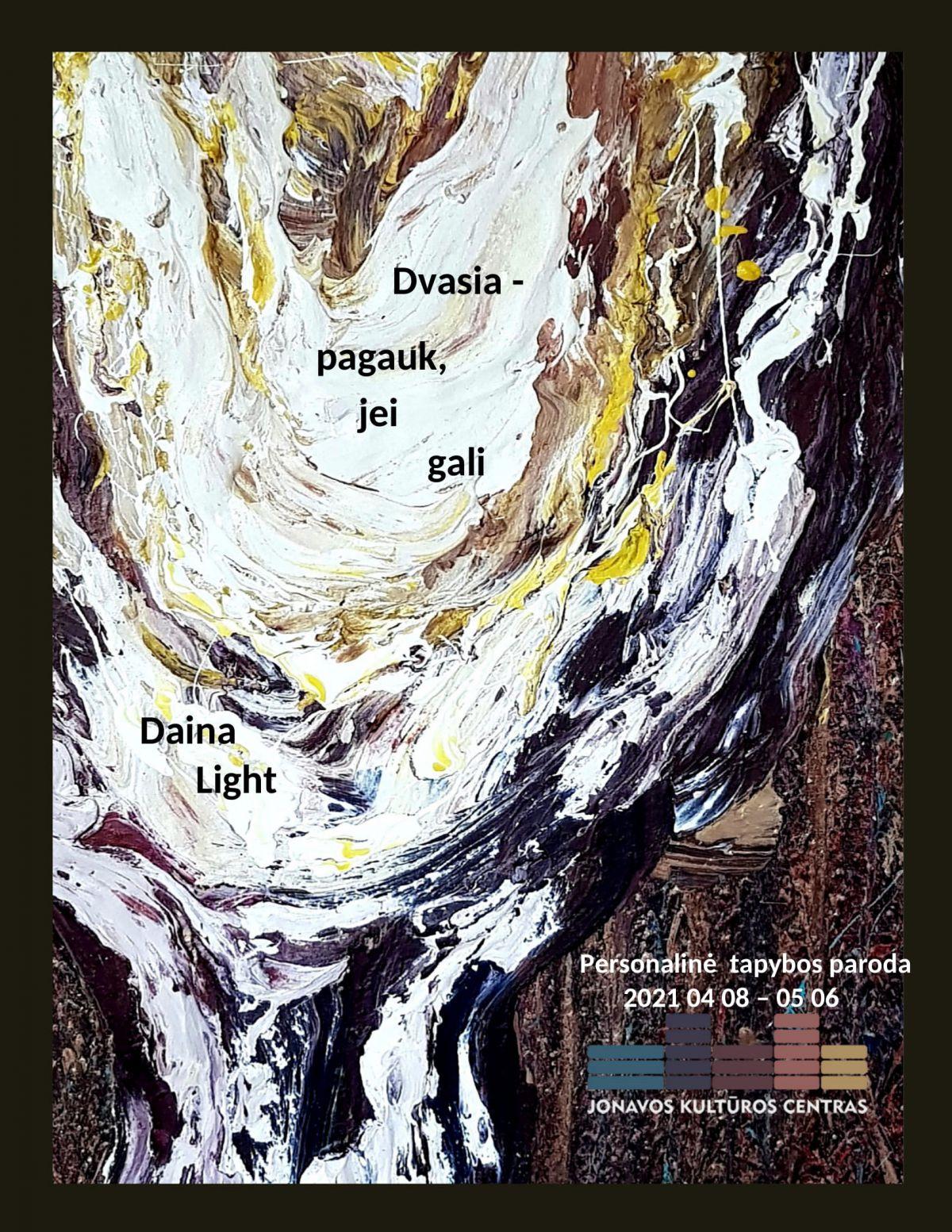 """Dainos Light personalinė tapybos paroda """"Dvasia – pagauk jei gali"""""""